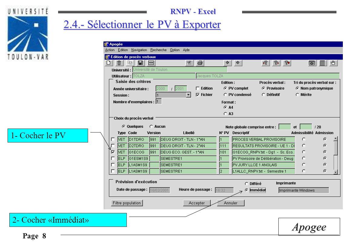 RNPV - Excel Page 9 Apogee 2.5.- Préparer le Nom du Fichier «.txt » 1- Sélectionner le Nom du Fichier.txt 2- Copier ce Nom 3- Cliquer sur « Accepter »