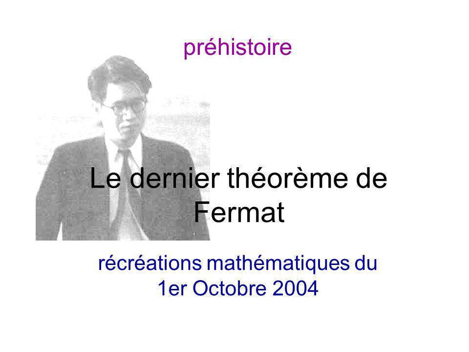 Le dernier théorème de Fermat récréations mathématiques du 1er Octobre 2004 préhistoire