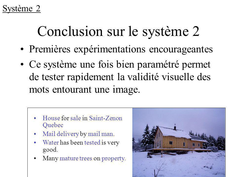 36 Conclusion sur le système 2 Premières expérimentations encourageantes Ce système une fois bien paramétré permet de tester rapidement la validité vi