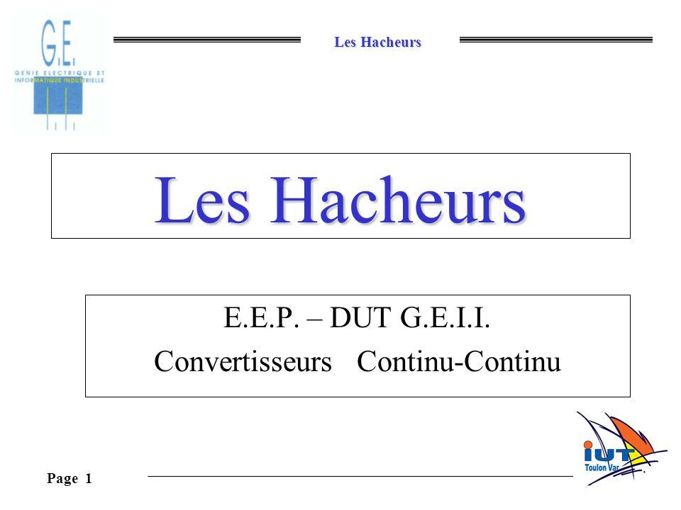 Les Hacheurs Page 1 Les Hacheurs E.E.P. – DUT G.E.I.I. Convertisseurs Continu-Continu