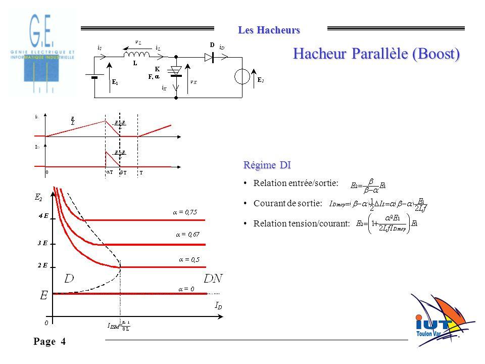 Les Hacheurs Page 4 Hacheur Parallèle (Boost) Régime DI Relation entrée/sortie: Courant de sortie: Relation tension/courant: