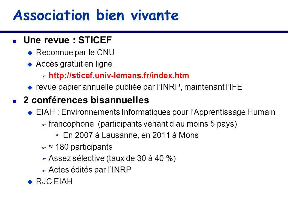 Association bien vivante n Une revue : STICEF u Reconnue par le CNU u Accès gratuit en ligne F http://sticef.univ-lemans.fr/index.htm u revue papier a