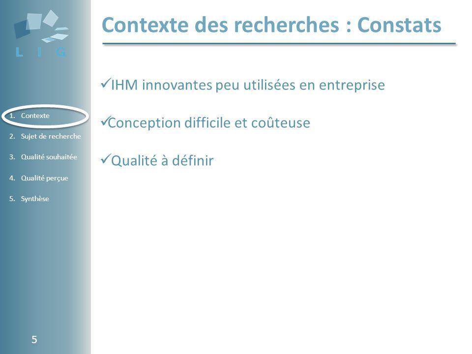 Using Software Metrics in the Evaluation of a Conceptual Component Model 1.Contexte 2.Sujet de recherche 3.Qualité souhaitée 4.Qualité perçue 5.Synthèse Sujet de recherche : la qualité en IHM 6 Qualité souhaitée Comment améliorer la Concepteur Utilisateur Qualité perçue