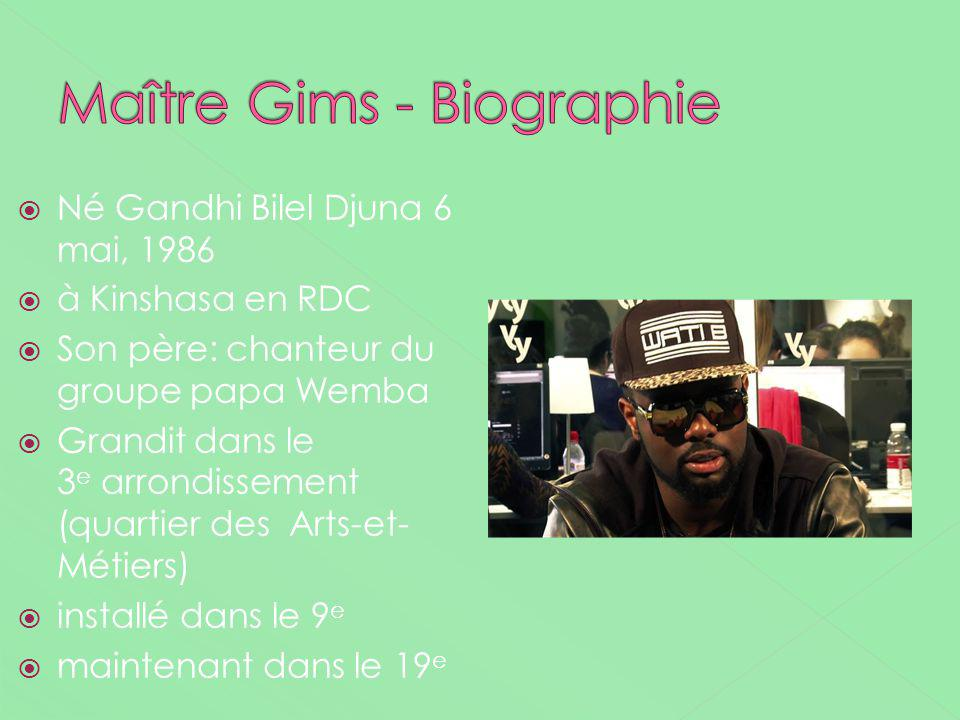 Né Gandhi Bilel Djuna 6 mai, 1986 à Kinshasa en RDC Son père: chanteur du groupe papa Wemba Grandit dans le 3 e arrondissement (quartier des Arts-et-