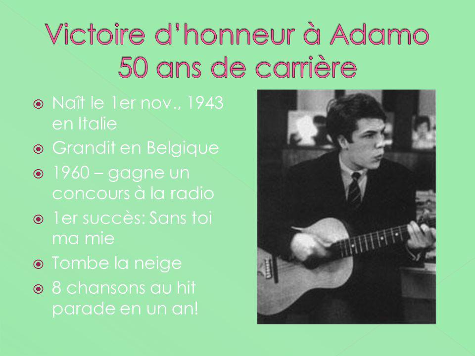Naît le 1er nov., 1943 en Italie Grandit en Belgique 1960 – gagne un concours à la radio 1er succès: Sans toi ma mie Tombe la neige 8 chansons au hit