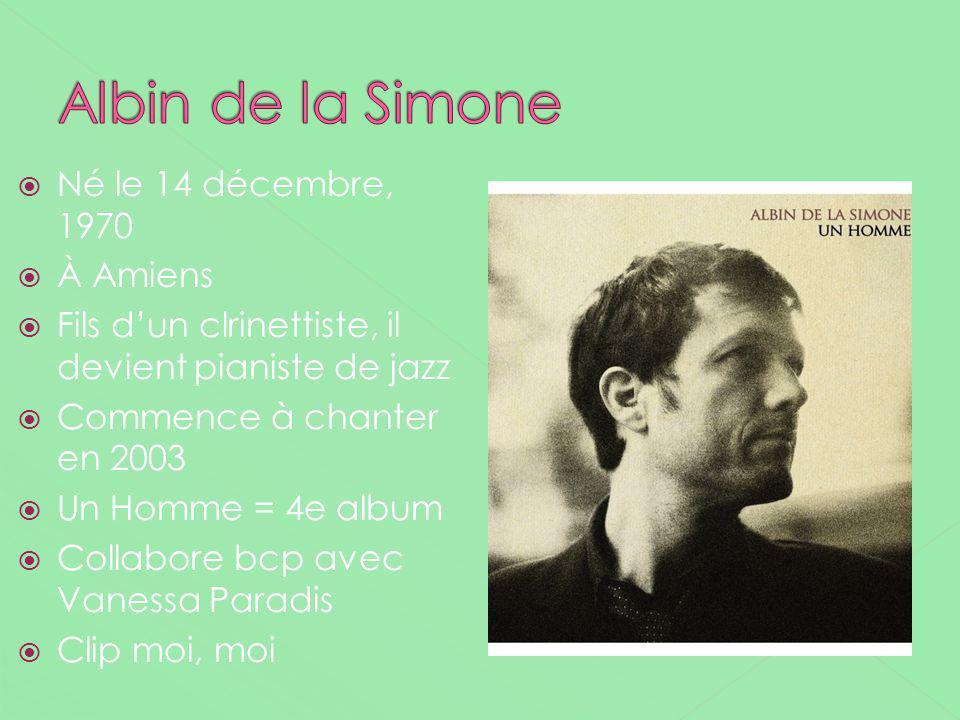 Né le 14 décembre, 1970 À Amiens Fils dun clrinettiste, il devient pianiste de jazz Commence à chanter en 2003 Un Homme = 4e album Collabore bcp avec