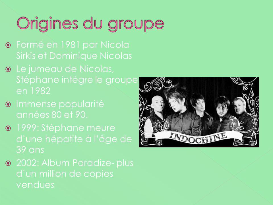 Formé en 1981 par Nicola Sirkis et Dominique Nicolas Le jumeau de Nicolas, Stéphane intégre le groupe en 1982 Immense popularité années 80 et 90. 1999