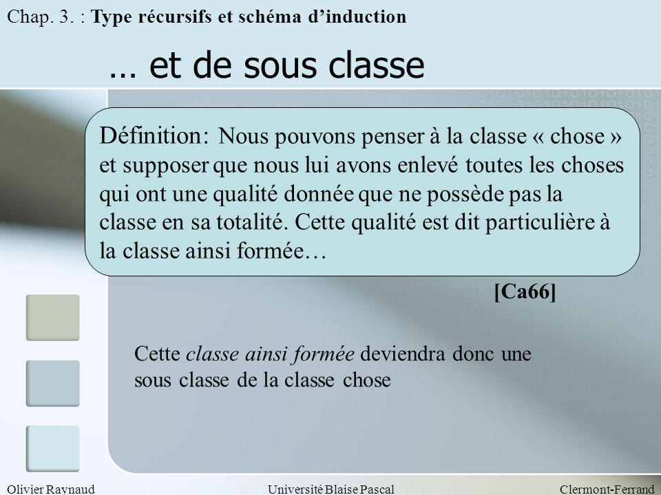 Olivier RaynaudUniversité Blaise PascalClermont-Ferrand … et de sous classe Définition: Nous pouvons penser à la classe « chose » et supposer que nous