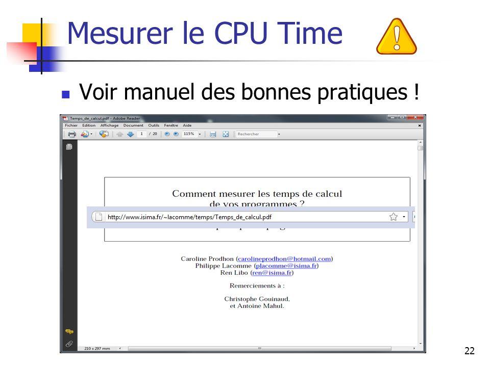 22 Mesurer le CPU Time Voir manuel des bonnes pratiques !