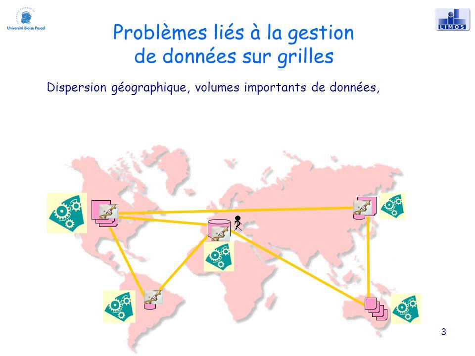 Problèmes liés à la gestion de données sur grilles 3 .