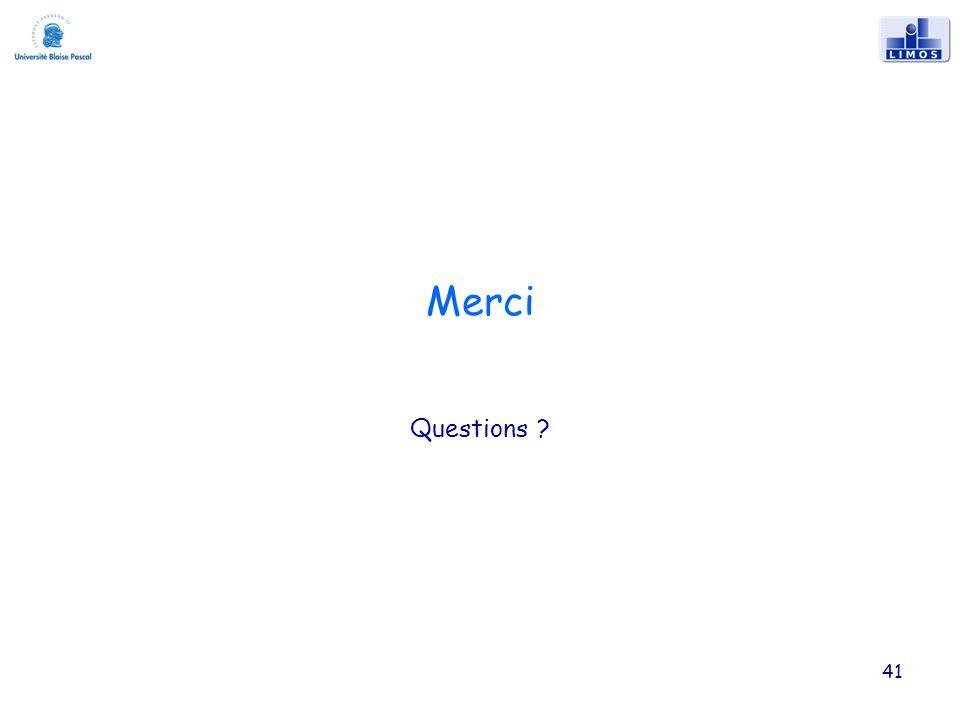 Merci Questions ? 41