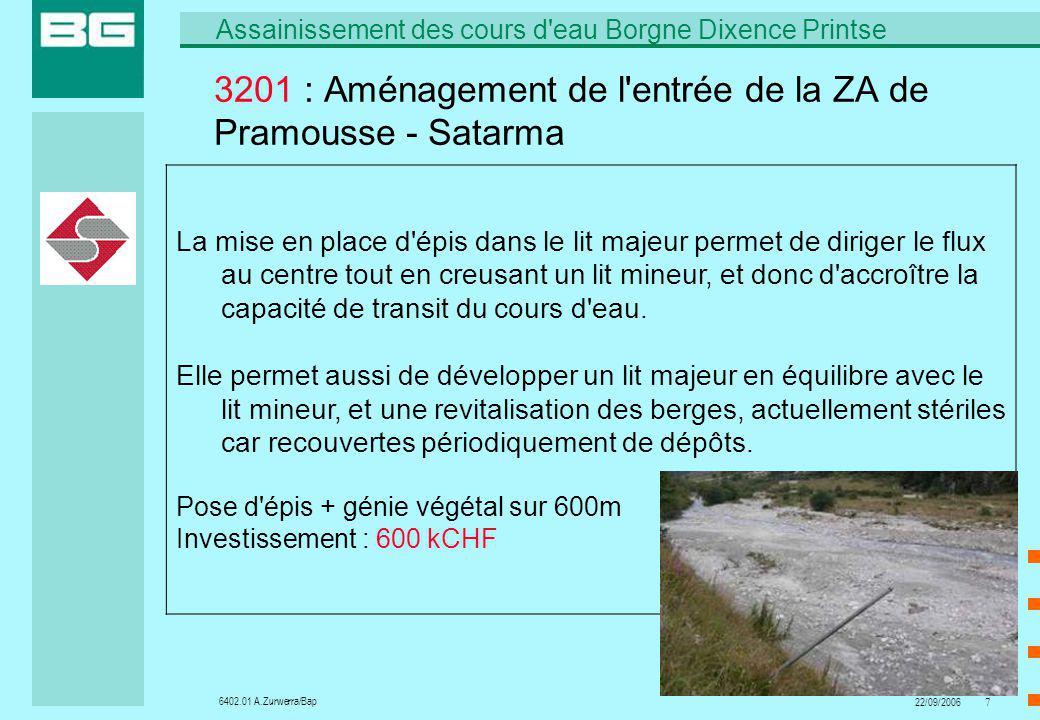 6402.01 A.Zurwerra/Bap Assainissement des cours d eau Borgne Dixence Printse 22/09/200618 6206 : Raccordement eaux usées de Mâche et Riod Eviter de dégrader la qualité des eaux