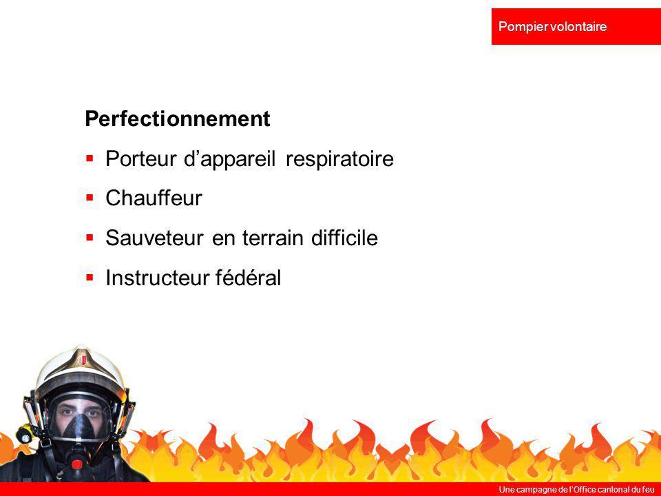 Une campagne de lOffice cantonal du feu Pompier volontaire Perfectionnement Porteur dappareil respiratoire Chauffeur Sauveteur en terrain difficile In