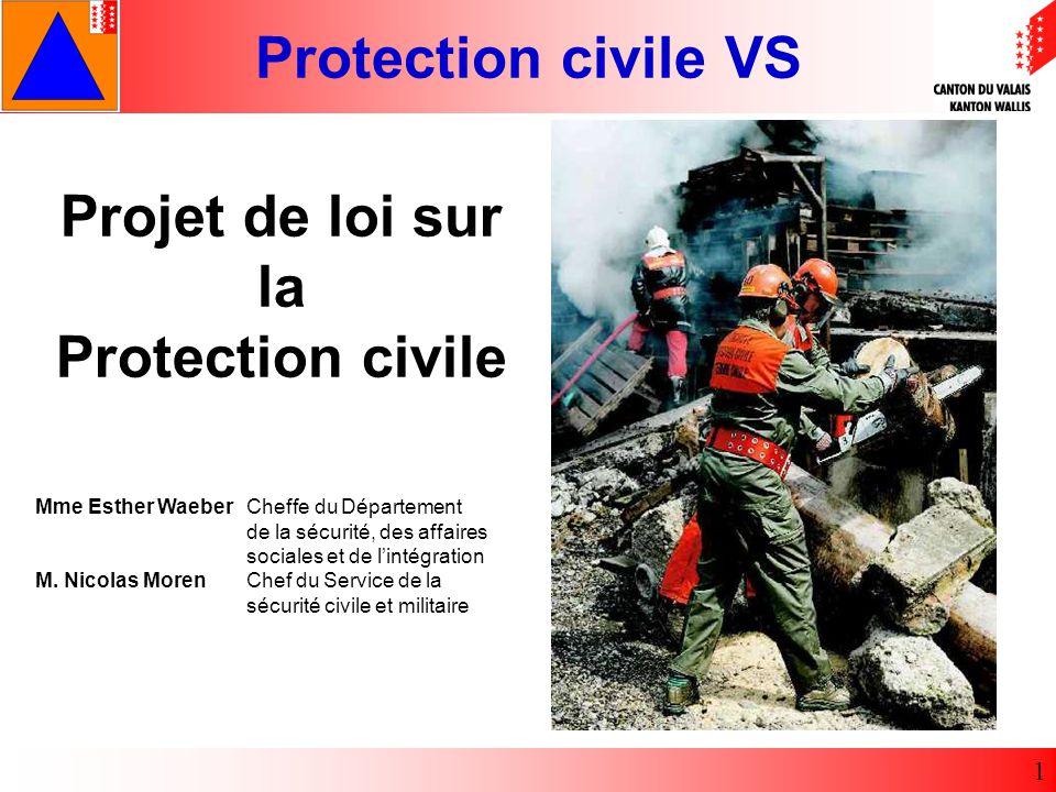 Protection civile VS 1 Projet de loi sur la Protection civile Mme Esther WaeberCheffe du Département de la sécurité, des affaires sociales et de lintégration M.