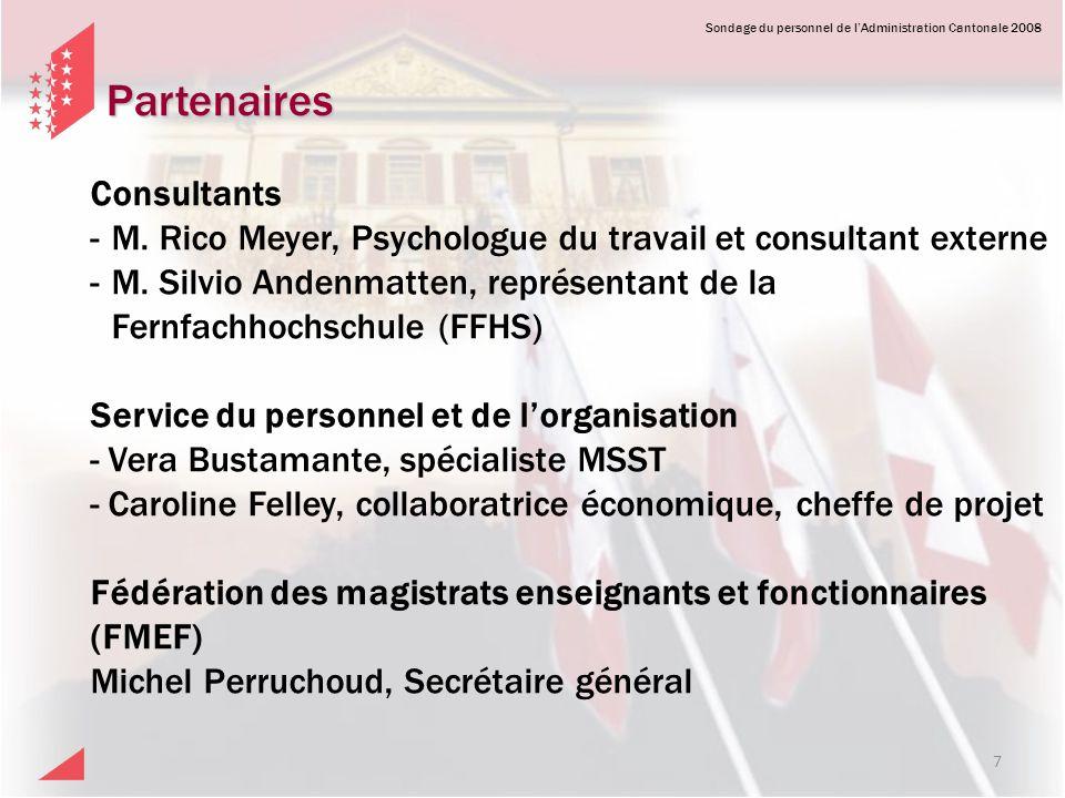 Sondage du personnel de lAdministration Cantonale 2008 Partenaires 7 Consultants - M. Rico Meyer, Psychologue du travail et consultant externe - M. Si