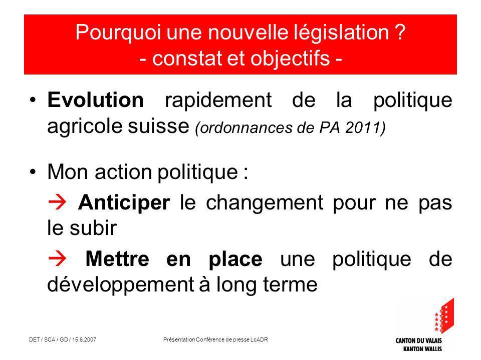 DET / SCA / GD / 15.6.2007 Présentation Conférence de presse LcADR Pourquoi une nouvelle législation .