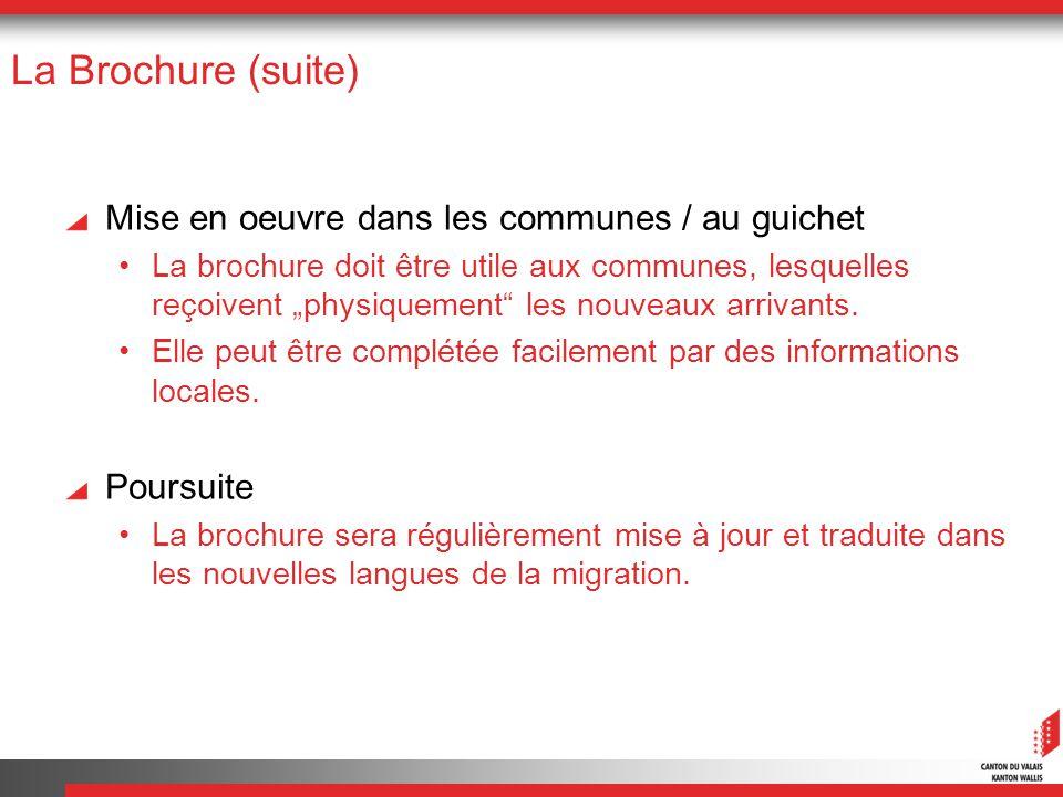 La Brochure (suite) Mise en oeuvre dans les communes / au guichet La brochure doit être utile aux communes, lesquelles reçoivent physiquement les nouv