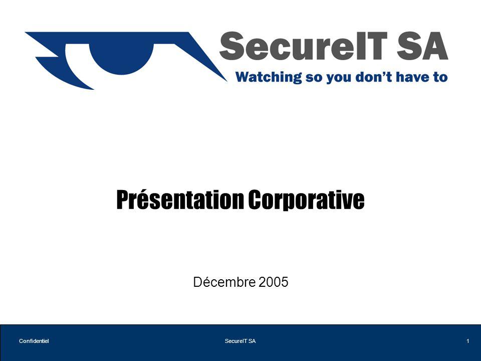 1ConfidentielSecureIT SA Présentation Corporative Décembre 2005