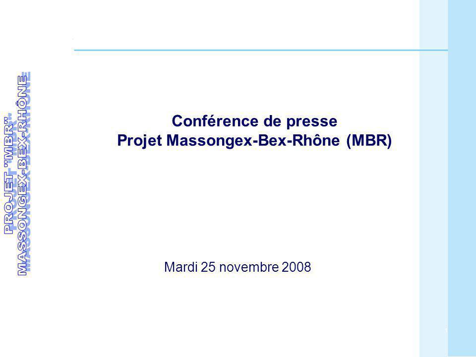 1 Conférence de presse Projet Massongex-Bex-Rhône (MBR) Mardi 25 novembre 2008