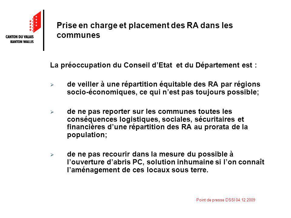 Point de presse DSSI 04.12.2009 La préoccupation du Conseil dEtat et du Département est : de veiller à une répartition équitable des RA par régions so