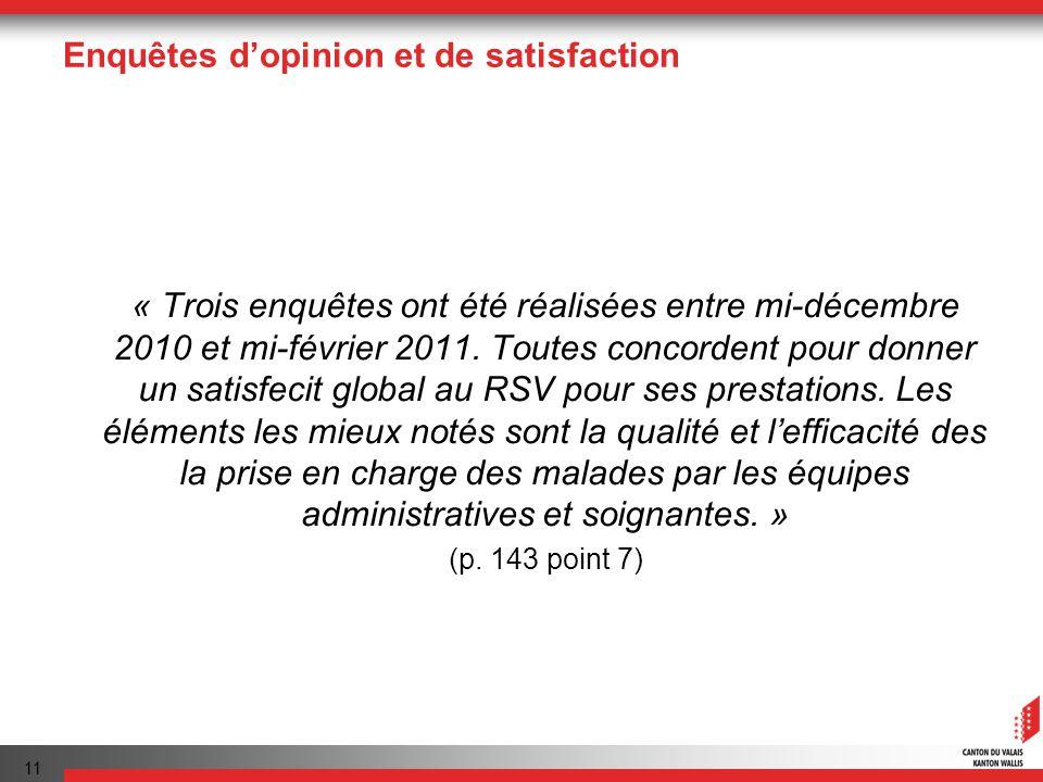 11 Enquêtes dopinion et de satisfaction « Trois enquêtes ont été réalisées entre mi-décembre 2010 et mi-février 2011.