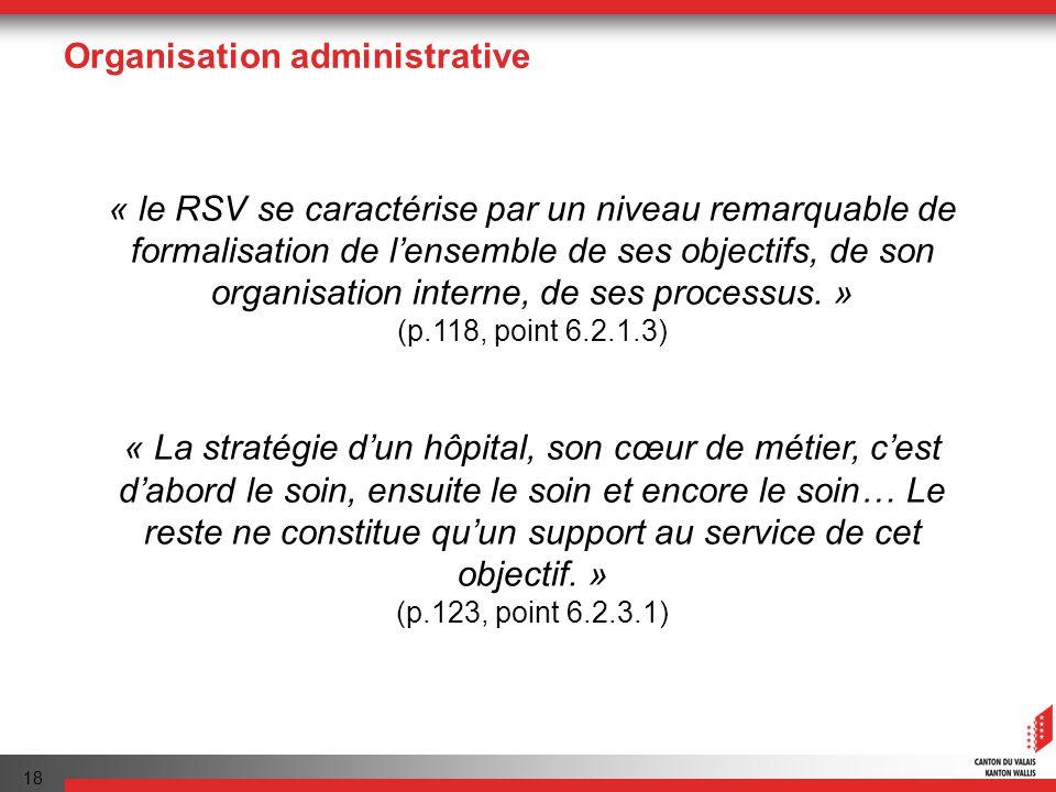 18 Organisation administrative « le RSV se caractérise par un niveau remarquable de formalisation de lensemble de ses objectifs, de son organisation interne, de ses processus.