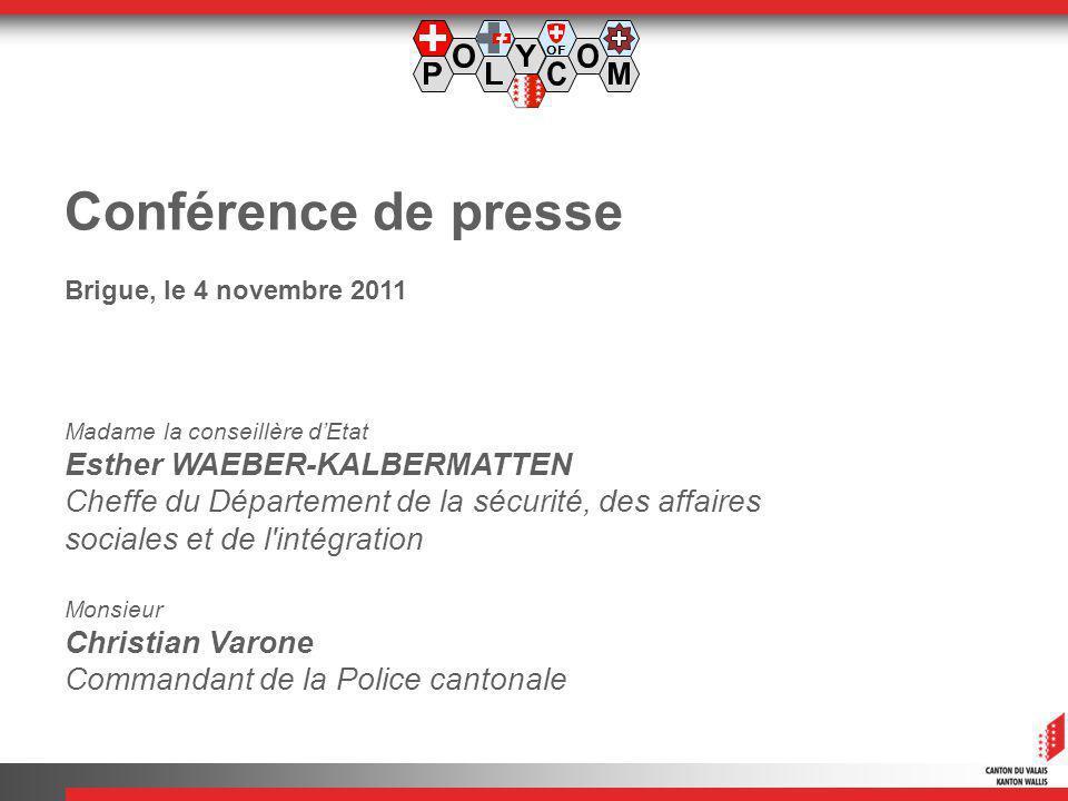 Conférence de presse Brigue, le 4 novembre 2011 Madame la conseillère dEtat Esther WAEBER-KALBERMATTEN Cheffe du Département de la sécurité, des affai