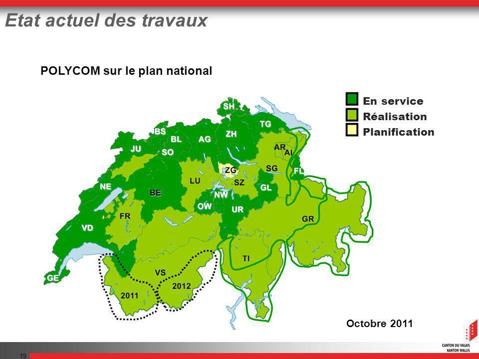19 Etat actuel des travaux En service Réalisation Planification POLYCOM sur le plan national Octobre 2011