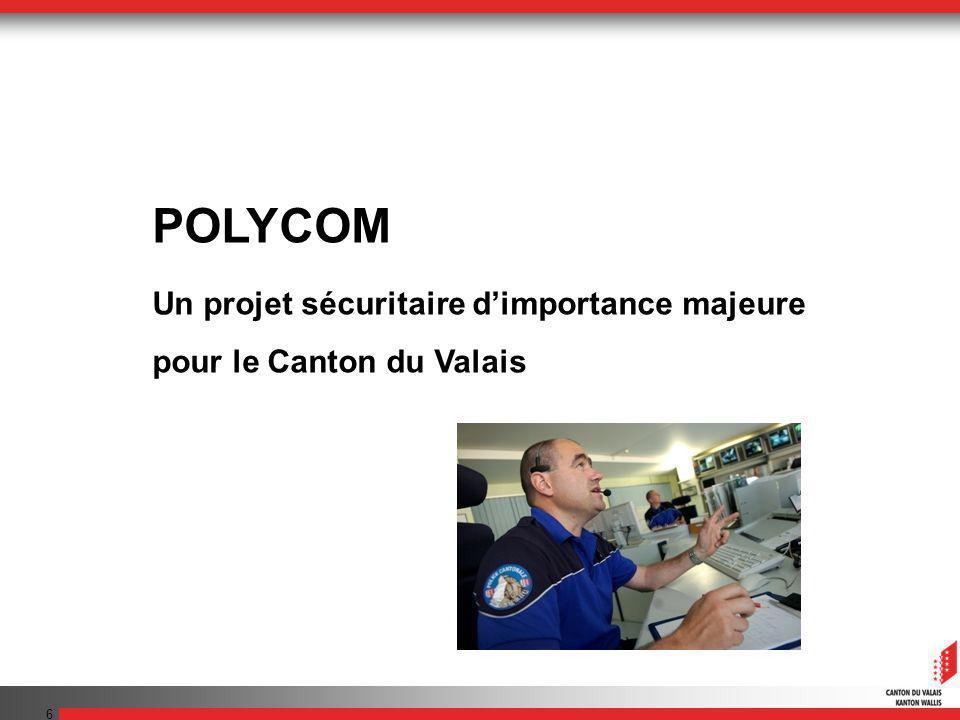 6 POLYCOM Un projet sécuritaire dimportance majeure pour le Canton du Valais
