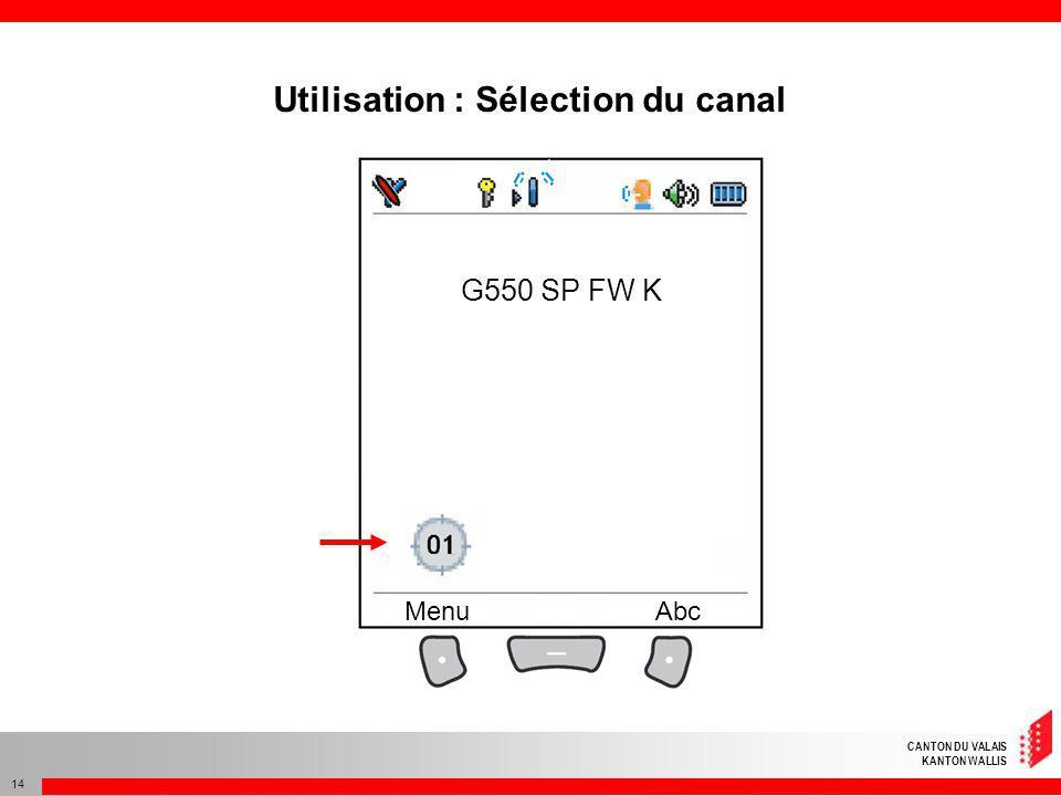 CANTON DU VALAIS KANTON WALLIS 14 G550 SP FW K MenuAbc Utilisation : Sélection du canal