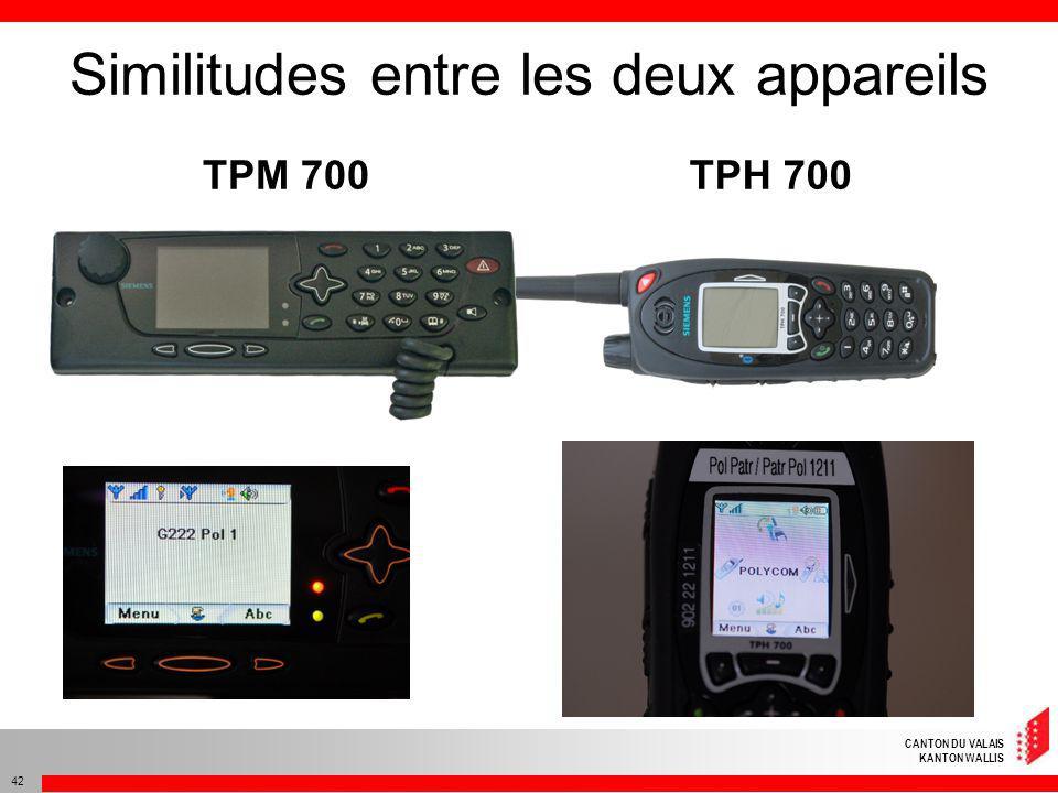 CANTON DU VALAIS KANTON WALLIS 42 Similitudes entre les deux appareils TPM 700TPH 700