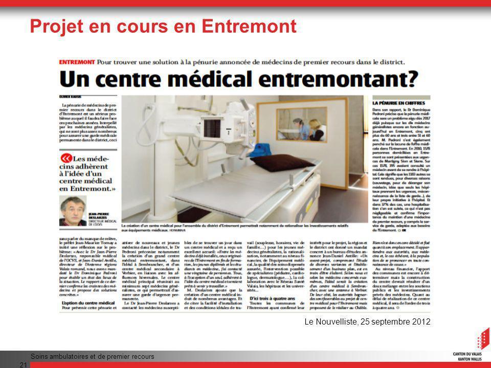 Projet en cours en Entremont Soins ambulatoires et de premier recours 21 Le Nouvelliste, 25 septembre 2012