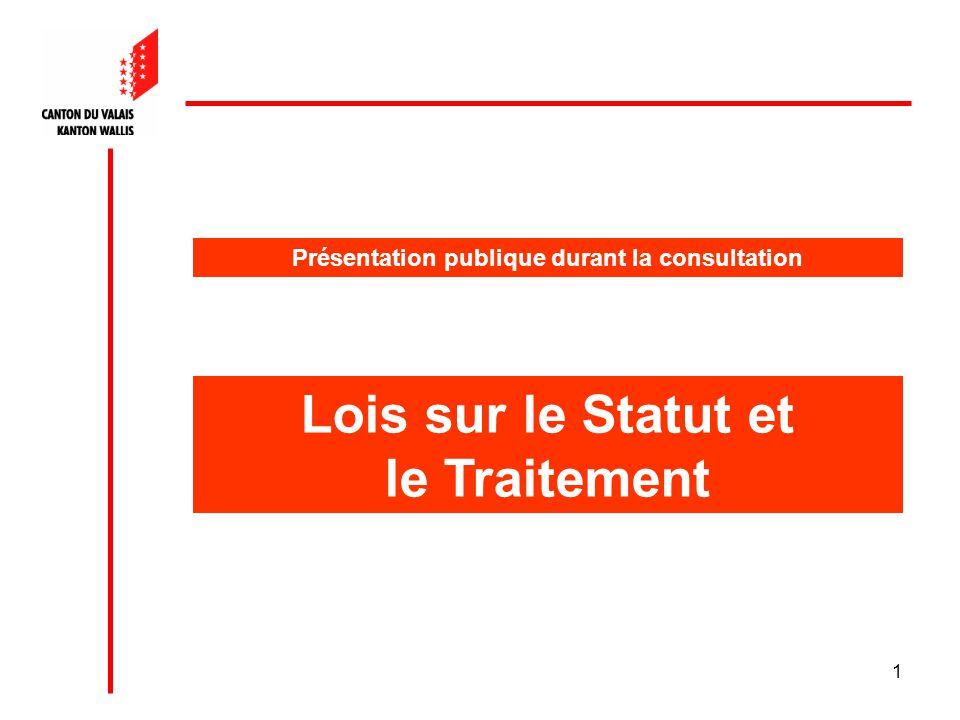 1 Lois sur le Statut et le Traitement Présentation publique durant la consultation