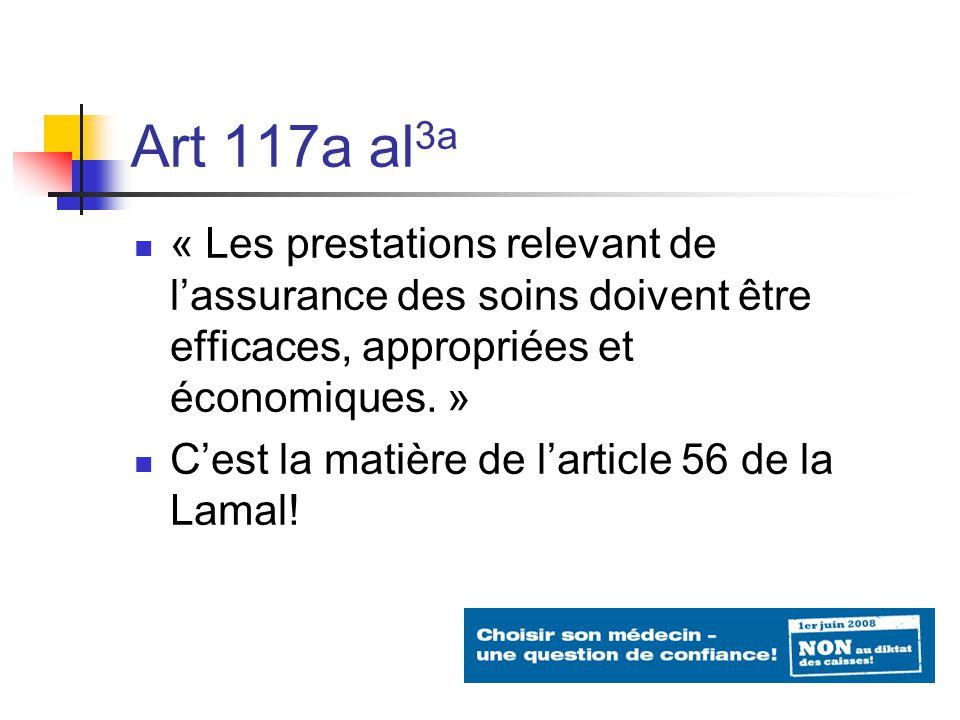 Art 117a al 3a « Les prestations relevant de lassurance des soins doivent être efficaces, appropriées et économiques.