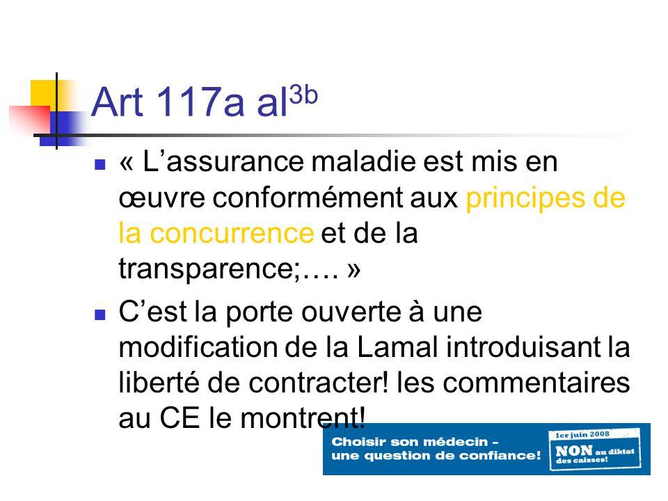 Art 117a al 3b « Lassurance maladie est mis en œuvre conformément aux principes de la concurrence et de la transparence;….