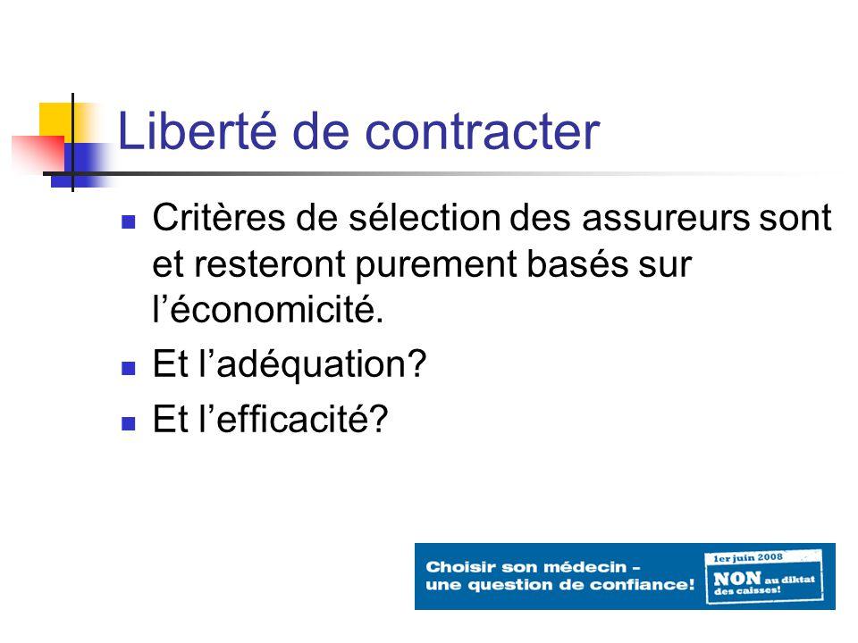 Liberté de contracter Critères de sélection des assureurs sont et resteront purement basés sur léconomicité.