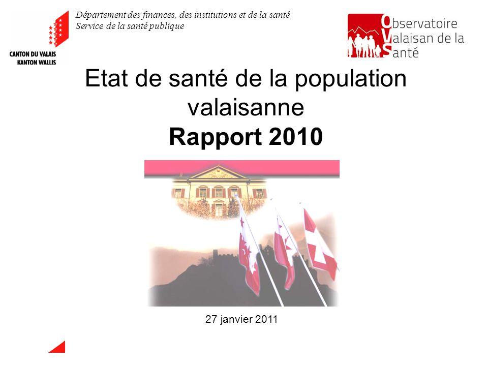 Département des finances, des institutions et de la santé Service de la santé publique Etat de santé de la population valaisanne Rapport 2010 27 janvier 2011