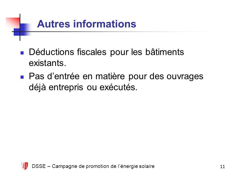 DSSE – Campagne de promotion de lénergie solaire 11 Autres informations Déductions fiscales pour les bâtiments existants.
