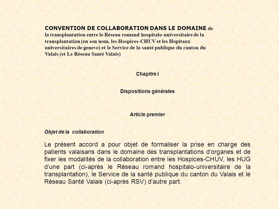 CONVENTION DE COLLABORATION DANS LE DOMAINE de la transplantation entre le Réseau romand hospitalo-universitaire de la transplantation (en son nom, le