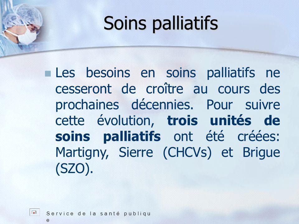 Soins palliatifs S e r v i c e d e l a s a n t é p u b l i q u e Les besoins en soins palliatifs ne cesseront de croître au cours des prochaines décennies.