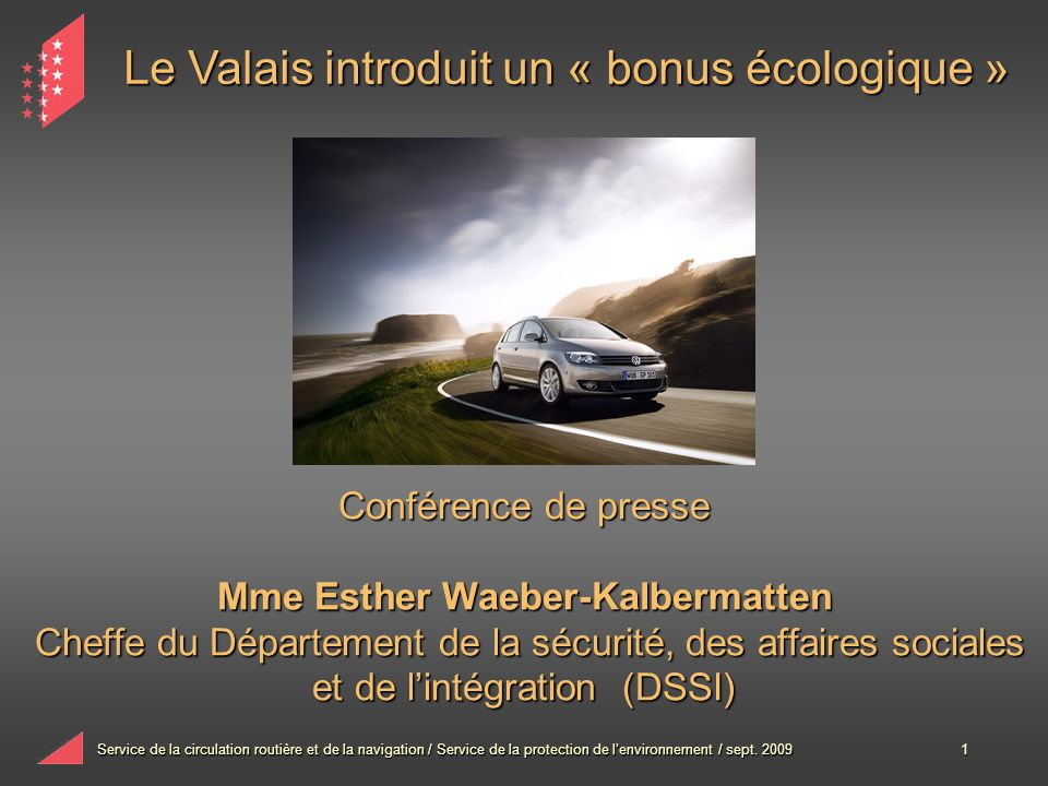 Service de la circulation routière et de la navigation / Service de la protection de lenvironnement / sept. 20091 Conférence de presse Mme Esther Waeb