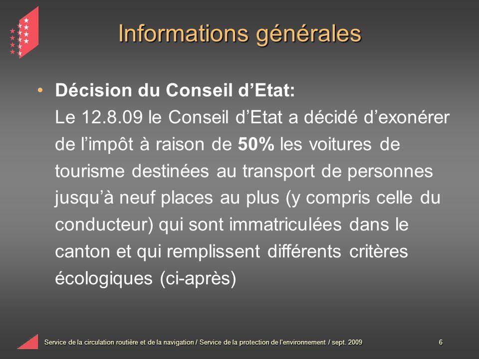 Service de la circulation routière et de la navigation / Service de la protection de lenvironnement / sept. 20096 Informations générales Décision du C