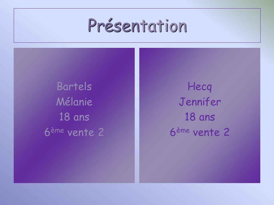 Présentation Bartels Mélanie 18 ans 6 ème vente 2 Hecq Jennifer 18 ans 6 ème vente 2