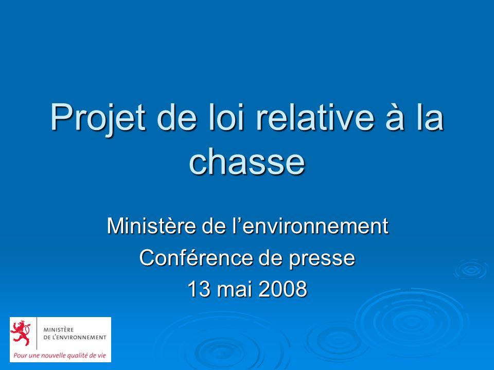 Projet de loi relative à la chasse Ministère de lenvironnement Conférence de presse 13 mai 2008