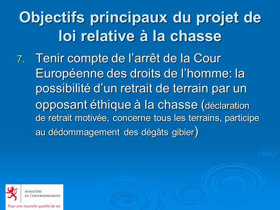 Objectifs principaux du projet de loi relative à la chasse 7. Tenir compte de larrêt de la Cour Européenne des droits de lhomme: la possibilité dun re