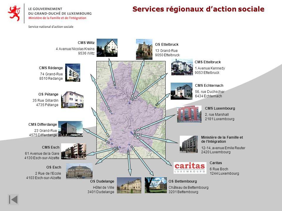Services régionaux daction sociale CMS Luxembourg 2, rue Marshall 2181 Luxembourg CMS Echternach 56, rue Duchscher 6434 Echternach CMS Rédange 74 Gran