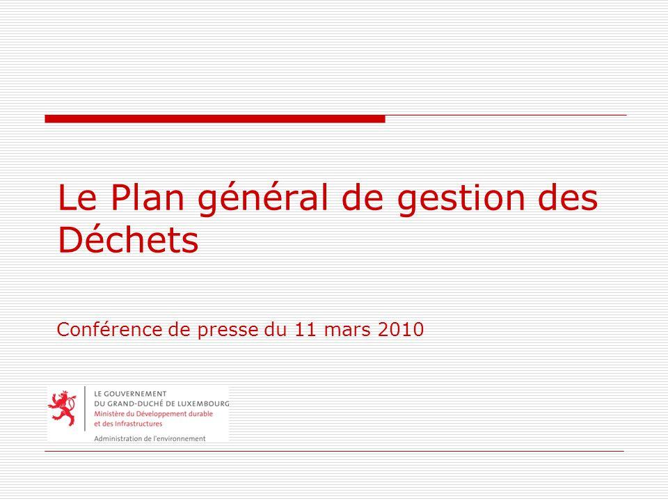 Le Plan général de gestion des Déchets Conférence de presse du 11 mars 2010