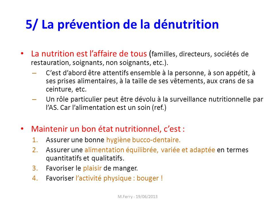 La nutrition est laffaire de tous ( familles, directeurs, sociétés de restauration, soignants, non soignants, etc.). – Cest dabord être attentifs ense
