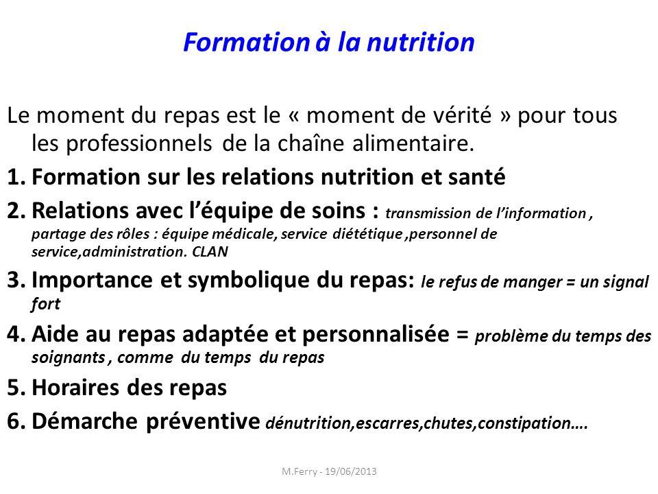 Formation à la nutrition Le moment du repas est le « moment de vérité » pour tous les professionnels de la chaîne alimentaire. 1.Formation sur les rel