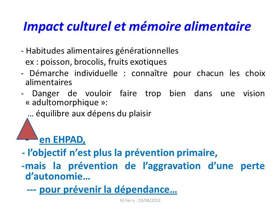 Impact culturel et mémoire alimentaire - Habitudes alimentaires générationnelles ex : poisson, brocolis, fruits exotiques - Démarche individuelle : co